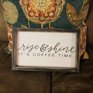 Rise and Shine, It's Coffee Time Sign